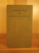 A Prayer Book for Soldiers and Sailors. Published for the Army and Navy commission of the Protestant Episcopal Church.