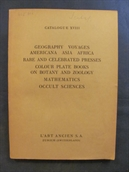 Catalogue XVIII (L'Art Ancien S.A.). Geography, Voyages, Americana, Asia, Africa, Rare and Celebrated Presses, Colour Plate Books on Botany and Zoology, Mathematics, Occult Sciences.